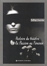 histoire du theatre la passion au feminin photo
