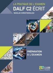 dalf c2 ecrit set preparation a l examen annales grece 2005 2013 corriges photo